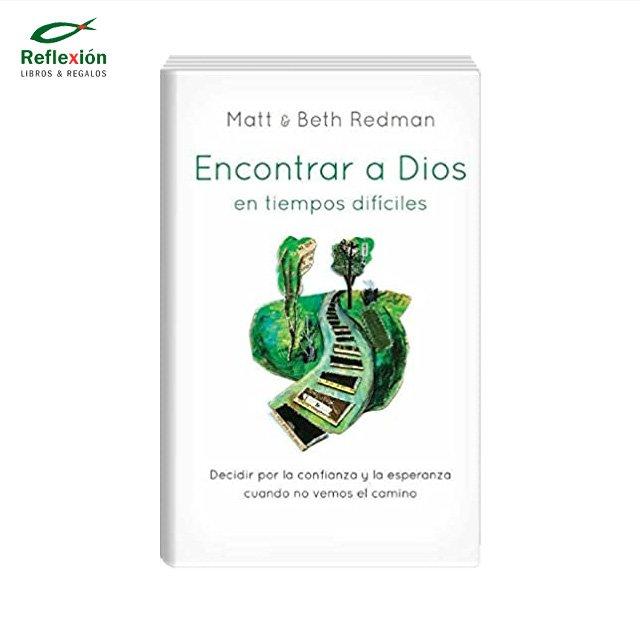 ENCONTRAR A DIOS EN TIEMPOS DIFICILES