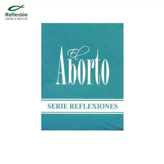 EL ABORTO SERIE REFLEXIONES