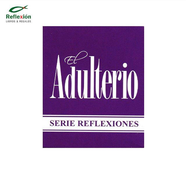 EL ADULTERIO SERIE REFLEXIONES