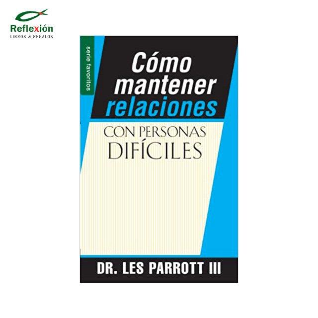 CÓMO MANTENER RELACIONES CON PERSONAS DIFICILES