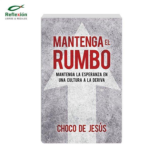 MANTENGA EL RUMBO