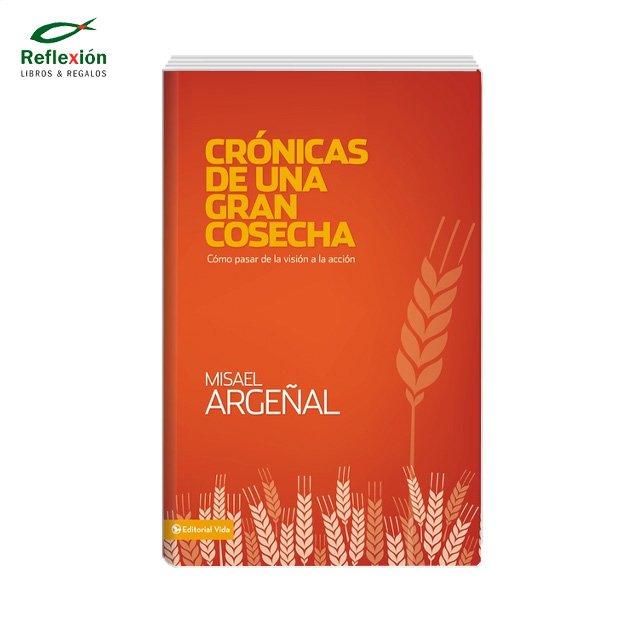 CRONICAS DE UNA GRAN COSECHA, MISAEL ARGEÑAL RODRIGUEZ