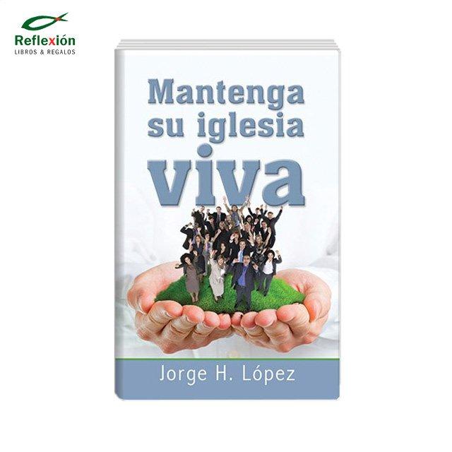 MANTENGA SU IGLESIA VIVA, JORGE LOPEZ