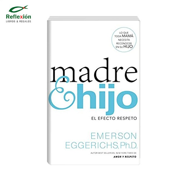 MADRE E HIJO EL EFECTO RESPETO