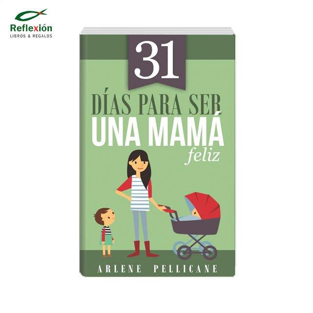 31 DIAS PARA SER UNA MAMA FELIZ