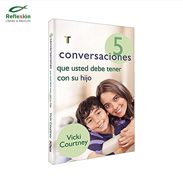 5 CONVERSACIONES QUE UD DEBE TENER/HIJO