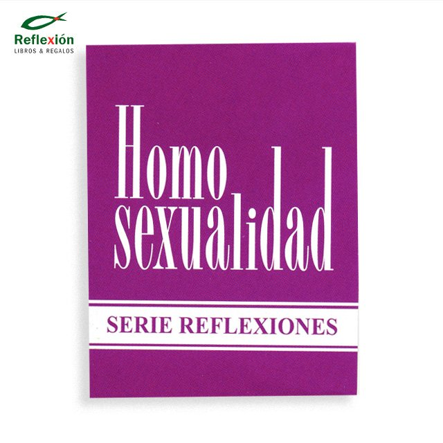 HOMOSEXUALIDAD SERIE REFLEXIONES