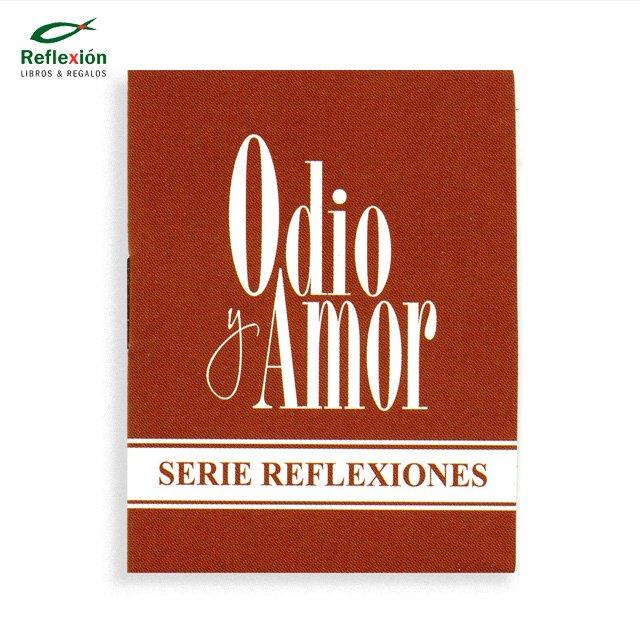 ODIO Y AMOR SERIE REFLEXIONES